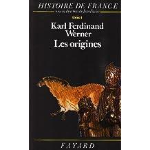 Histoire de France. Tome 1, Les Origines, Avant l'an mil