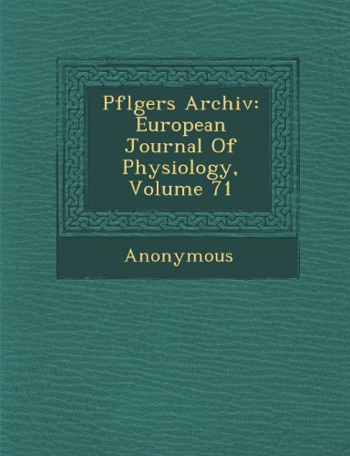 Pfl Gers Archiv: European Journal of Physiology, Volume 71