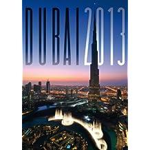 Dubai 2013: Dubaï et les Emirats Arabes Unis