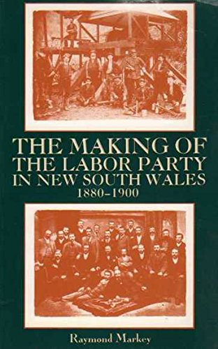 The Making of the Labor Party in New South Wales 1880-1900 (The Modern history series) por Raymond Markey