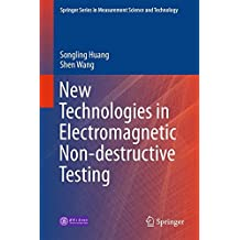 New Technologies in Electromagnetic Non-destructive Testing (Springer Series in Measurement Science and Technology)