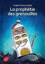 La prophétie des grenouilles de Jacques-Rémy Girerd