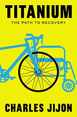 Titanium: The Path To Recovery (English Edition) por Charles Jijon