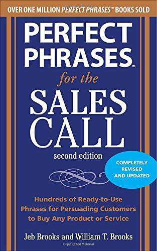 Perfect Phrases for the Sales Call, Second Edition (Perfect Phrases Series) by Jeb Brooks (2010-12-01)