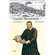 Große Komponisten und ihre Zeit, 25 Bde., Claudio Monteverdi und seine Zeit