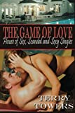 The Game Of Love: House Of Sex, Scandal and Sexy Singles by Terry Towers (2013-03-28)