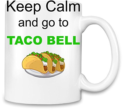 keep-calm-and-go-to-taco-bell-funny-slogan-taza-para-cafe