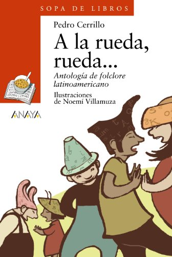 A la rueda, rueda...: Antología de folclore latinoamericano (Literatura Infantil (6-11 Años) - Sopa De Libros)