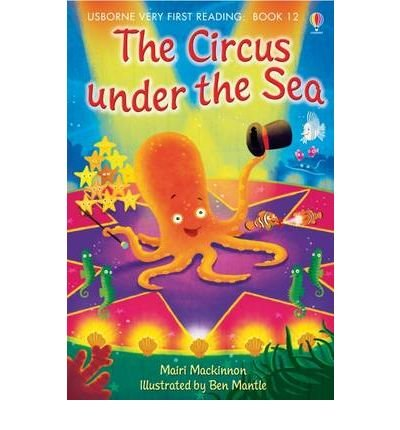 [(Circus Under the Sea)] [ By (author) Mairi Mackinnon, Illustrated by Ben Mantle ] [March, 2010]