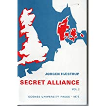 Secret Alliance: A Study of the Danish Resistance Movement 1940-45: 2 (Odense University Studies in History and Social Sciences , Vol 37)