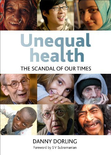 Unequal Health: The Scandal of Our Times 1st edition by Dorling, Daniel (2013) Paperback