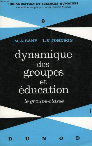 Dynamique des groupes et education, le groupe-classe