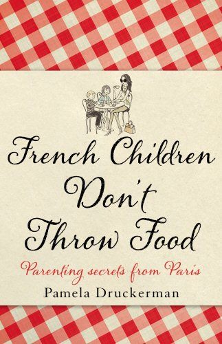 French Children Don't Throw Food por Pamela Druckerman