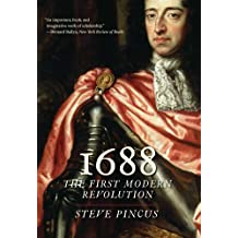 1688: The First Modern Revolution (Lewis Walpole Series in Eighteenth-Century Culture and History (Paperback))