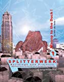 Splitterwerk - Whoop to the Duck!: Buildings And Projects