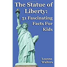 The Statue of Liberty: 51 Fascinating Facts For Kids