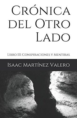 Crónica del Otro Lado: Libro III: Conspiraciones y Mentiras