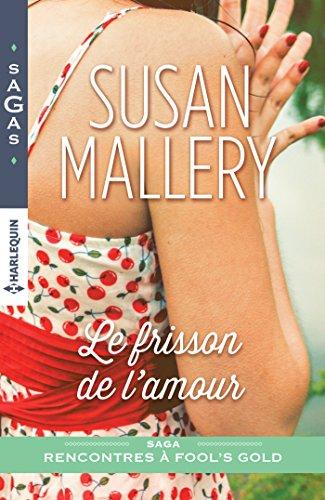 Le frisson de l'amour (Retour à Fool's Gold t. 3) par [Mallery, Susan]