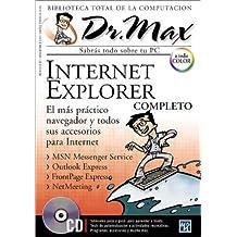 6: Dr Max Internet Explorer Complete [With CDROM] (Dr. Max: Biblioteca Total de la Computacion)