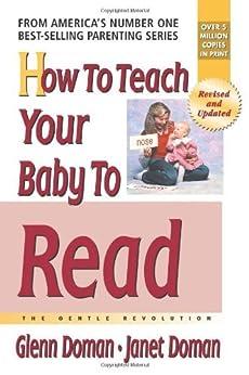 How to Teach Your Baby to Read par [Doman, Glenn, Janet Doman]