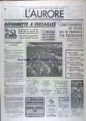 AURORE (L') [No 9372] du 19/10/1974 - REFORMETTE A VERSAILLES - MEETING DE LA COLERE DES PME A LA VILLETTE - CLIMAT PASSIONNEL EN SUISSE QUI SE PRONONCE PAR REFERENDUM - LES SPORTS - FOOT - LES JUIFS SOVIETIQUES - ENJEU D'UN ACCORD HISTORIQUE par Collectif