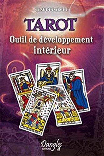 Tarot : Outil de développement intérieur por Claude Darche