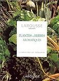 Plantes & herbes aromatiques. Connaître et préparer