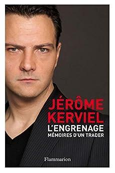 L'Engrenage ; Mémoires d'un trader (DOCUMENTS SC.HU) von [Kerviel, Jérôme]