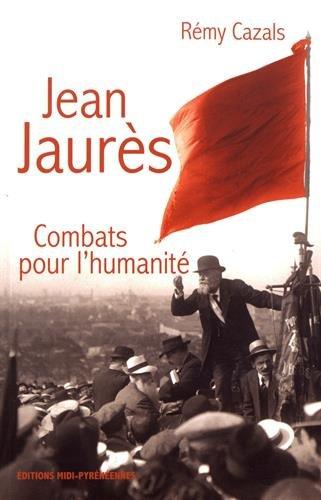 Jean Jaurès : Combats pour l'humanité