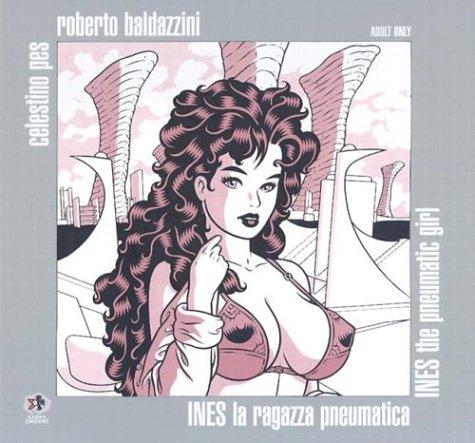 Ines la Ragazza Pneumatica/Ines The Pneumatic Girl