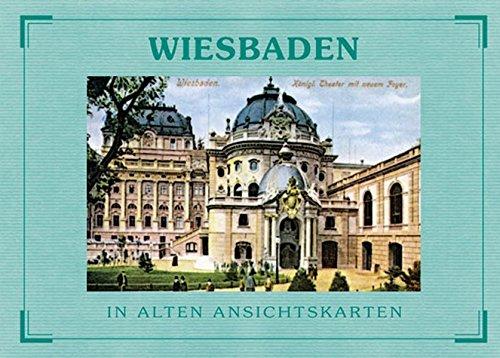 Wiesbaden - In alten Ansichtskarten