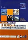 Objectif Diplomatie : Le Français des relations européennes et internationales A1/A2