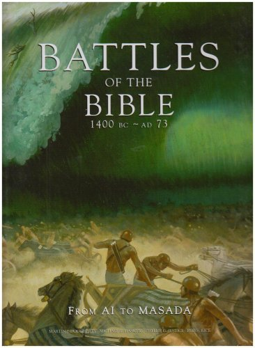 Battles of the Bible 1400 BC-AD 73 by Martin, J; Haskew, Michael E; Jestice, Phyllis, G; Rice, Rob, s Dougherty (2008-08-02)