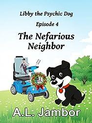The Nefarious Neighbor (Libby the Psychic Dog Book 4) (English Edition)