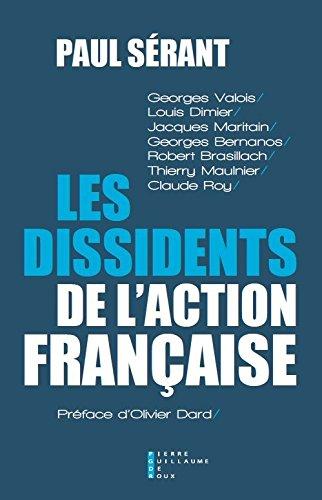 Les dissidents de l'action française par Paul Sérant
