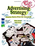 Advertising Strategy: Creative Tactics from the Outside/In - Tom Altstiel, Jean Grow