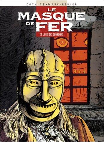 Le masque de fer, Tome 6 : Le roi des comédiens
