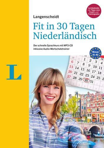 Langenscheidt Fit in 30 Tagen - Niederländisch - Sprachkurs für Anfänger und Wiedereinsteiger: Der schnelle Sprachkurs mit MP3-CD inklusive Audio-Wortschatztrainer
