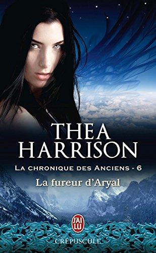 La chronique des Anciens (Tome 6) - La fureur d'Aryal par Thea Harrison