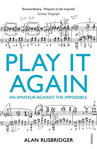 Play It Again: An Amateur Against The Impossible por Alan Rusbridger