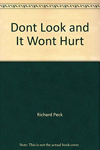 Dont Look and It Wont Hurt by Richard Peck (1-Apr-1992) Paperback
