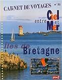 Carnet de voyages, numéro 31 : Entre ciel et mer : Îles de Bretagne