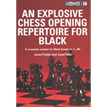 An Explosive Chess Opening Repertoire for Black: A Complete System for Black Based on 1...D6!