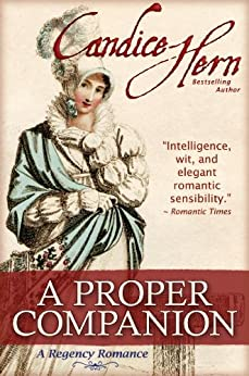 A Proper Companion (The Regency Rakes Trilogy Book 1) by [Hern, Candice]