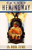 In Our Time Hemingway, Ernest ( Author ) Jan-31-1996 Paperback