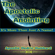 The Apostolic Anointing: It's More Than Just a Name