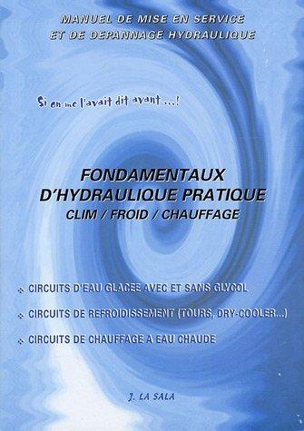 Fondamentaux d'hydraulique pratique : Clim/Froid/Chauffage par Joe La Sala