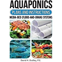 Aquaponic Plans & Instructions: Media-Bed (Flood-and-Drain) Systems