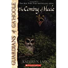 The Coming of Hoole (Guardians of Ga'hoole): Written by Kathryn Lasky, 2006 Edition, Publisher: Scholastic Paperbacks [Paperback]