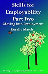 Skills for Employability Part Two: Moving Into Employment (Lifelong Learning: Personal Effectiveness Guides)